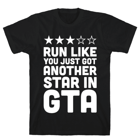 Run Like You Just Got Another Star in GTA Mens T-Shirt