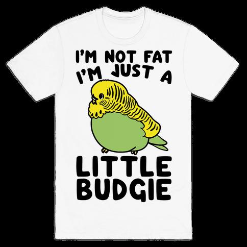 I'm Not Fat Just A Little Budgie Mens T-Shirt