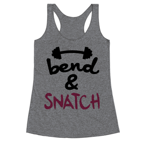 Bend And Snatch Racerback Tank Top