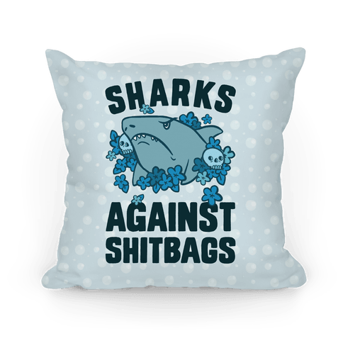 Sharks Against Shitbags Pillow