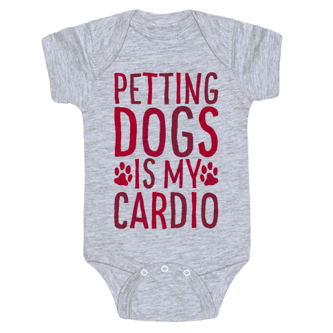 Petting Dogs is My Cardio Baby Onesy