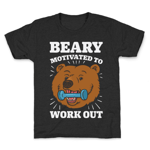 Beary Motivated To Work Out Kids T-Shirt