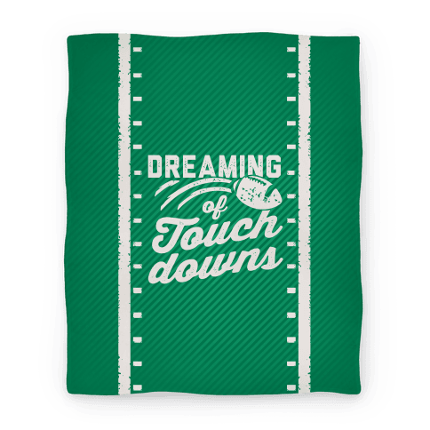 Dreaming Of Touchdowns Blanket