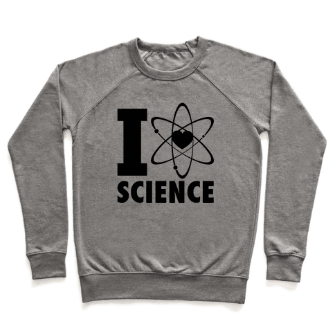 I Love Science (Atom Heart) Pullover
