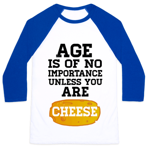 Age is of No Importance... Baseball Tee