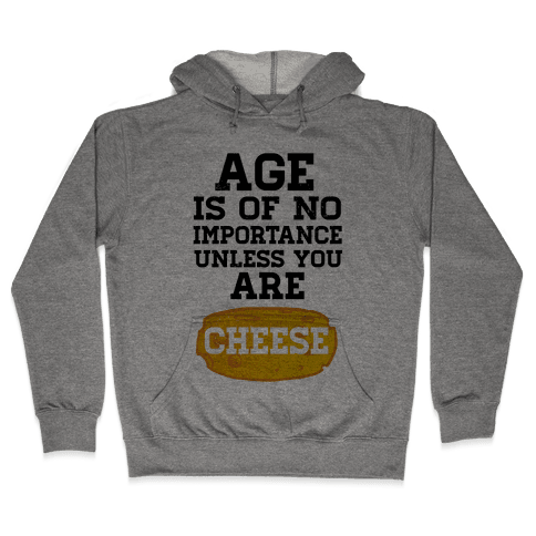 Age is of No Importance... Hooded Sweatshirt