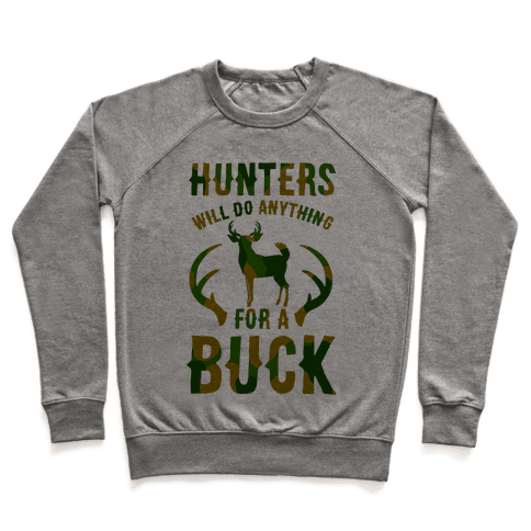 Hunters Will Do Anything For a Buck Pullover