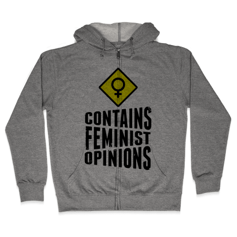Contains Feminist Opinions Zip Hoodie