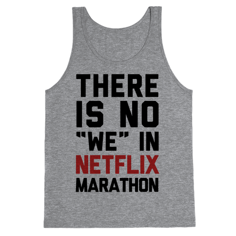 """There Is No """"We"""" In Netflix Marathon Tank Top"""