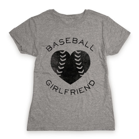 Baseball Girlfriend (Baseball Tee) Womens T-Shirt
