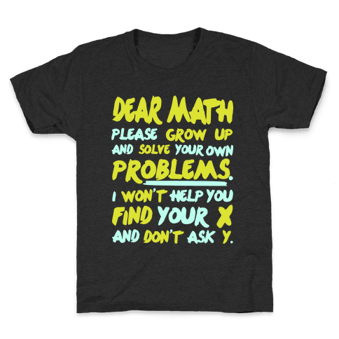 Dear Math Kids T-Shirt