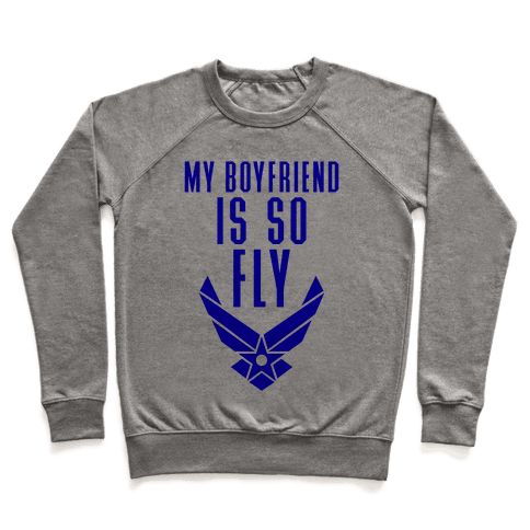 My Boyfriend Is So Fly Pullover