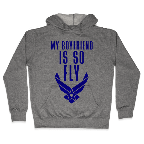 My Boyfriend Is So Fly Hooded Sweatshirt