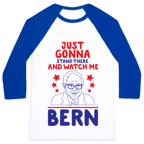 Watch Me Bern Baseball Tee