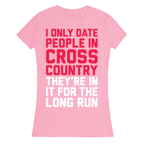 I Only Date People In Cross Country Womens T-Shirt