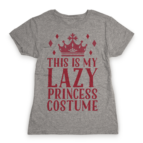 This Is My Lazy Princess Costume Womens T-Shirt