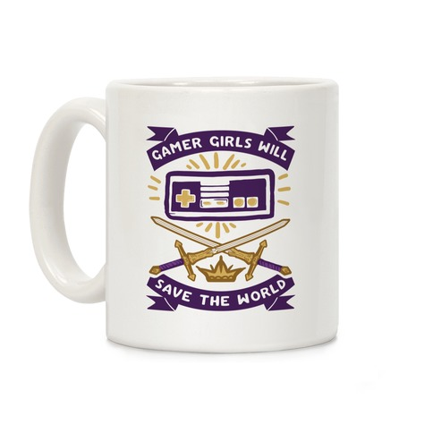 Gamer Girls Will Save The World Coffee Mug