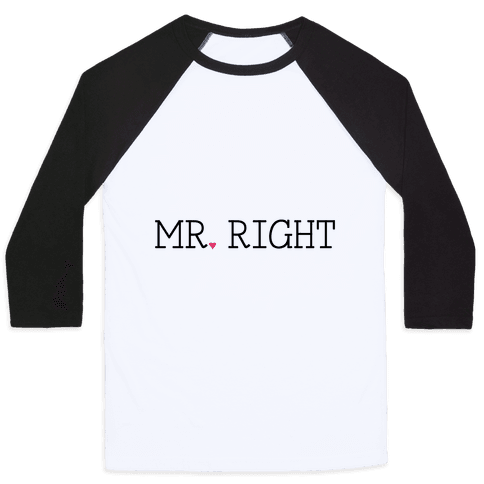 Mr. Right Baseball Tee