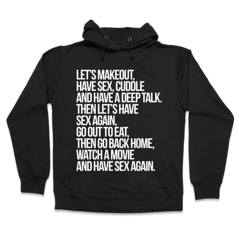 Let's Makeout, Have Sex... Hooded Sweatshirt