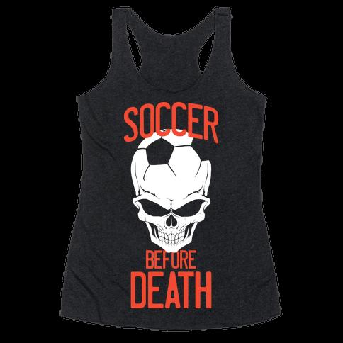 Soccer Before Death Racerback Tank Top