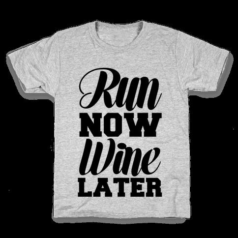 Run Now Wine Later Kids T-Shirt
