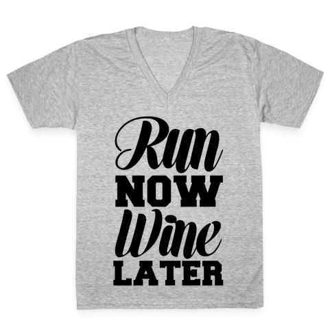 Run Now Wine Later V-Neck Tee Shirt