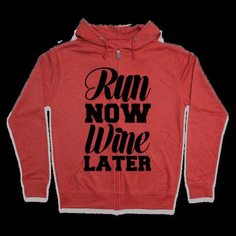 Run Now Wine Later Zip Hoodie