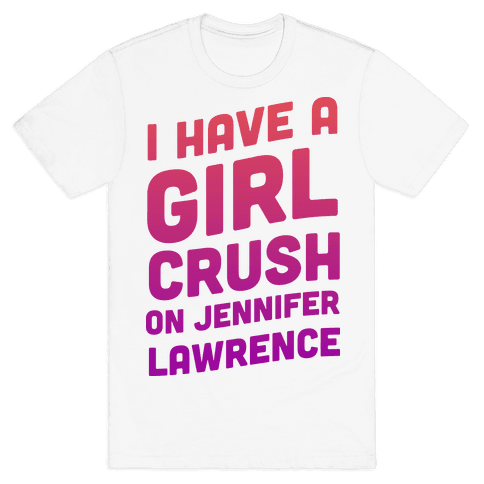 I Have a Girl Crush on Jennifer Lawrence Mens T-Shirt