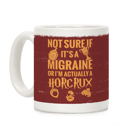 Not Sure If It's A Migraine Or I'm Actually A Horcrux Coffee Mug