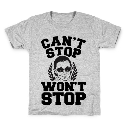 Ruth Bader Ginsburg Can't Stop, Won't Stop Kids T-Shirt