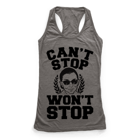 Ruth Bader Ginsburg Can't Stop, Won't Stop Racerback Tank Top