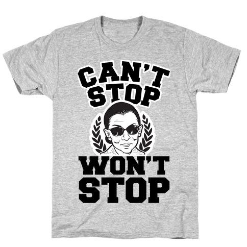 Ruth Bader Ginsburg Can't Stop, Won't Stop T-Shirt