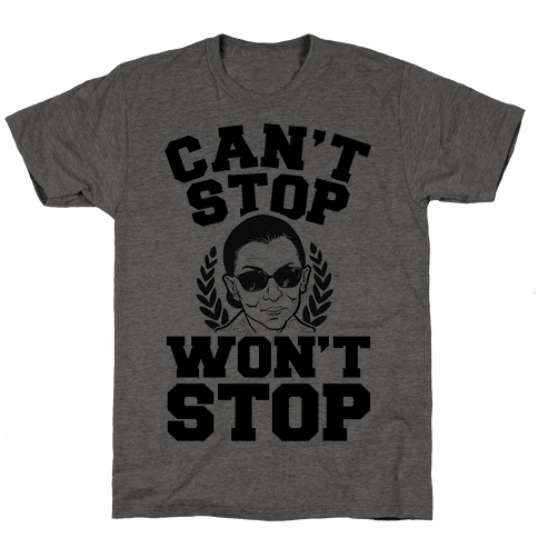 Ruth Bader Ginsburg Can't Stop, Won't Stop Mens T-Shirt