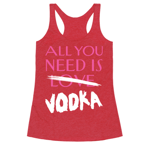 All You Need Is Vodka