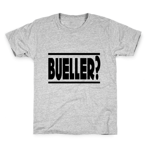 Bueller? Kids T-Shirt
