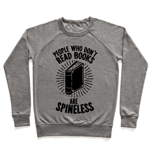 People Who Don't Read Books are Spineless Pullover