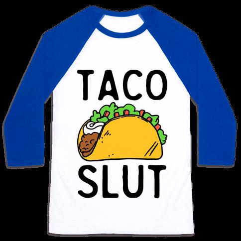 Taco Slut Baseball Tee