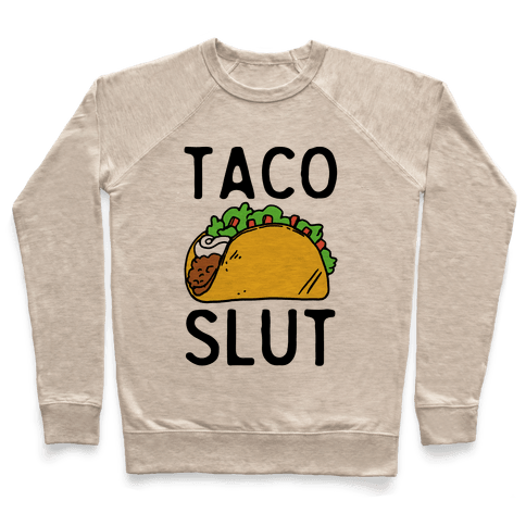 Taco Slut Pullover