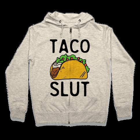 Taco Slut Zip Hoodie