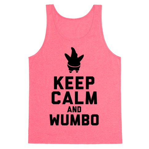 Keep Calm and Wumbo Tank Top