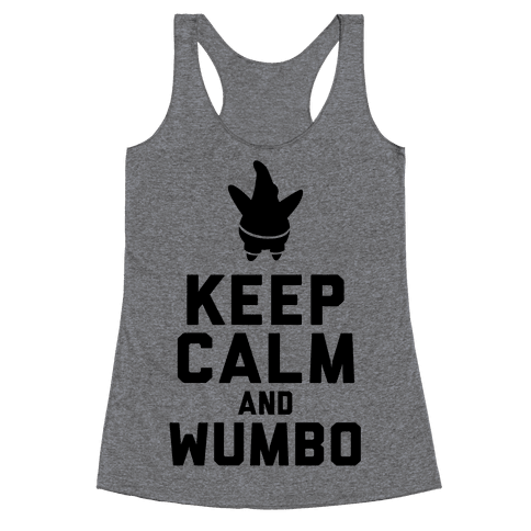 Keep Calm and Wumbo Racerback Tank Top