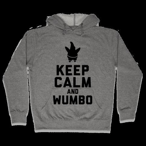 Keep Calm and Wumbo Hooded Sweatshirt