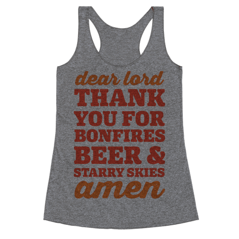 Dear Lord Thank You For Bonfires, Beer & Starry Skies Amen Racerback Tank Top