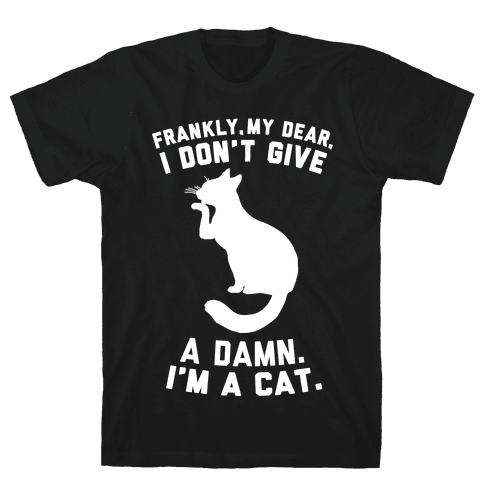 Frankly My Dear, I'm A Cat Mens T-Shirt