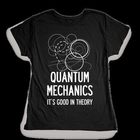 Quantum Mechanics In Theory Womens T-Shirt