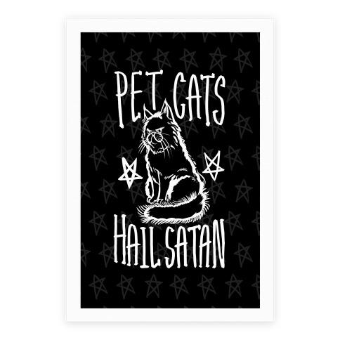 Pet Cats. Hail Satan Poster