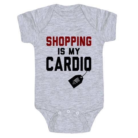 Shopping is My Cardio Baby Onesy