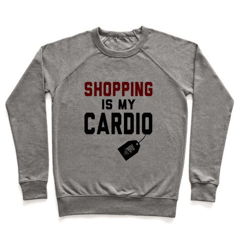 Shopping is My Cardio Pullover