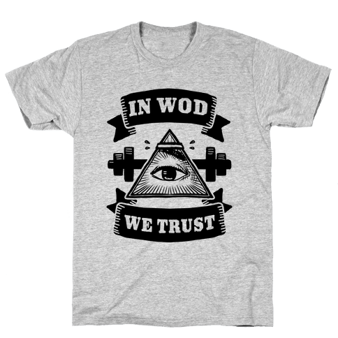 In WOD We Trust Mens T-Shirt