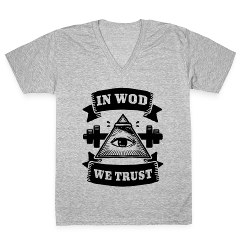 In WOD We Trust V-Neck Tee Shirt